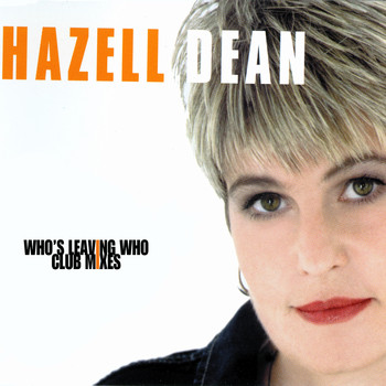 Hazell Dean - Who's Leaving Who - Club Mixes