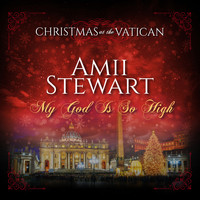 Amii Stewart - My God Is So High (Christmas at The Vatican) (Live)