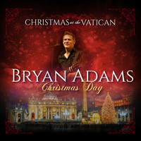 Bryan Adams - Christmas Day (Christmas at The Vatican) (Live)