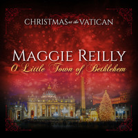 Maggie Reilly - O Little Town of Bethlehem (Christmas at The Vatican) (Live)