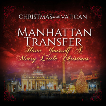 Manhattan Transfer - Have Yourself a Merry Little Christmas (Christmas at The Vatican) (Live)
