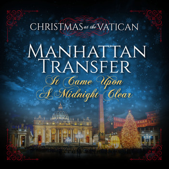 Manhattan Transfer - It Came Upon a Midnight Clear (Christmas at The Vatican) (Live)