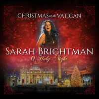 Sarah Brightman - O Holy Night (Christmas at The Vatican) (Live)