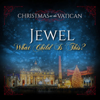 Jewel - What Child is This (Christmas at The Vatican) (Live)