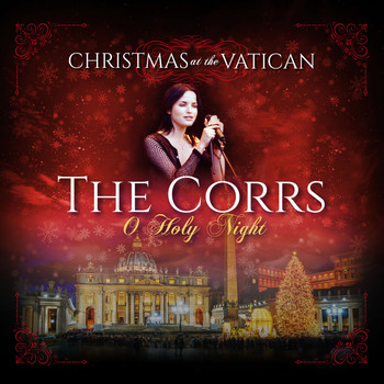 The Corrs - O Holy Night (Christmas at The Vatican) (Live)