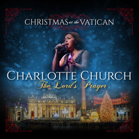 Charlotte Church - The Lord's Prayer (Christmas at The Vatican) (Live)