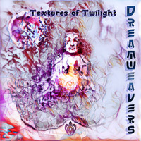 Dreamweavers - Textures of Twilight