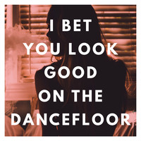 Bleach - I Bet You Look Good On The Dancefloor