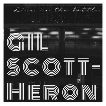 Gil Scott-Heron - Live in The Bottle