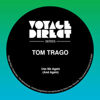 Tom Trago - Use Me Again (And Again)