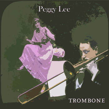 Peggy Lee - Trombone