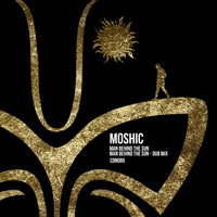 Moshic - Man Behind the Sun EP