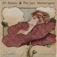 Art Blakey & The Jazz Messengers - Buds & Blossoms
