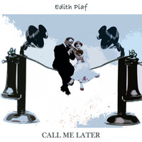 Édith Piaf - Call Me Later