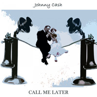 Johnny Cash - Call Me Later
