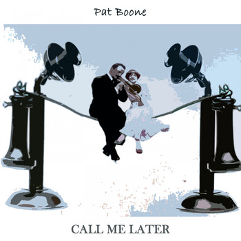 Pat Boone - Call Me Later