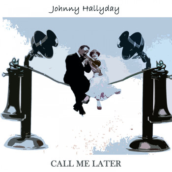 Johnny Hallyday - Call Me Later