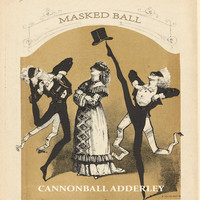 Cannonball Adderley - Masked Ball