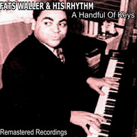Fats Waller & His Rhythm - A Handful of Keys