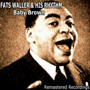 Fats Waller & His Rhythm - Baby Brown