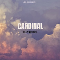 Cardinal - Heaven Knows