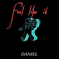 Daniel - Feel Like It