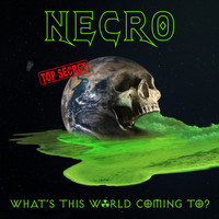 Necro - What's This World Coming To? (Explicit)