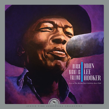 John Lee Hooker - Black Night is Falling (Live at The Rising Sun Celebrity Jazz Club (Collector's Edition))