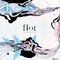 Flor - reimagined
