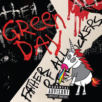 Green Day - Father of All... (Explicit)