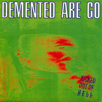 Demented Are Go - Kicked Out Of Hell (Explicit)
