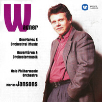 Oslo Philharmonic Orchestra & Mariss Jansons - Wagner: Overtures & Orchestral Music
