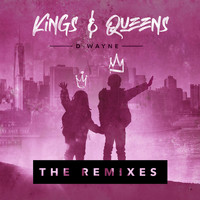 D-Wayne - Kings & Queens (The Remixes)