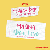 "Marina - About Love (From The Netflix Film ""To All The Boys: P.S. I Still Love You"")"