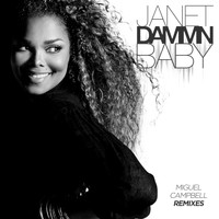 Janet Jackson - Dammn Baby (Miguel Campbell Remixes)