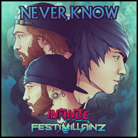 INF1N1TE, Festivillainz - Never Know
