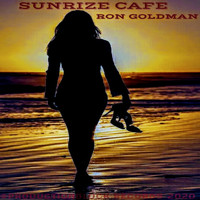 RON GOLDMAN - SUNRIZE CAFE