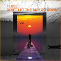 Fluse - Don't Let The Sun Go Down