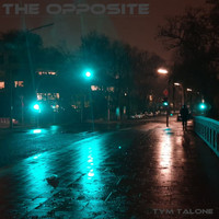 TYM TALONE - The Opposite