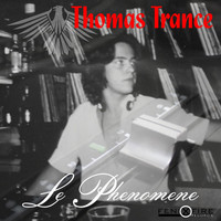 Thomas Trance - Le Phenomene