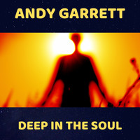 Andy Garrett - Deep in the Soul
