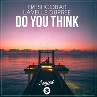 Freshcobar & Lavelle Dupree - Do You Think