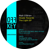 Matt O'Brien - Headz Towards The Light EP