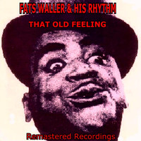Fats Waller & His Rhythm - That Old Feeling