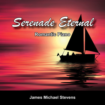 James Michael Stevens - Serenade Eternal - Romantic Piano