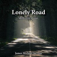 James Michael Stevens - Lonely Road - Reflective Piano