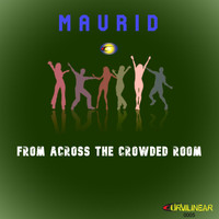Maurid - From Across The Crowded Room