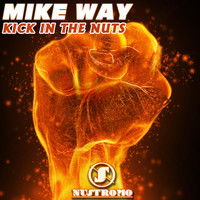 Mike Way - Kick in the Nuts (Psy-uplifting Mix)