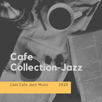 Cafe Collection-Jazz - Cool Cafe Jazz Music