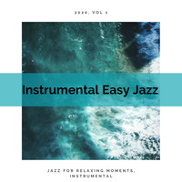Instrumental Easy Jazz - Jazz for Relaxing Moments, Instrumental